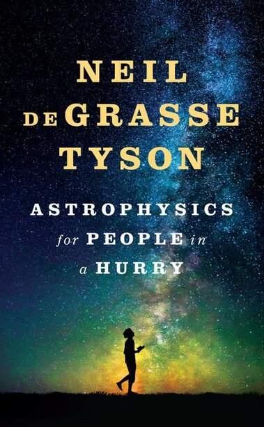 Astrophysics For People In A Hurry: (Large  Print) by Neil Degrasse Tyson