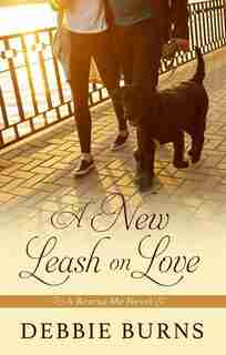 A New Leash On Love: (Large  Print) by Debbie Burns