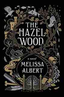 The Hazel Wood: (Large  Print) by MELISSA ALBERT