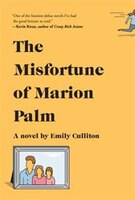 The Misfortune Of Marion Palm: (Large  Print)