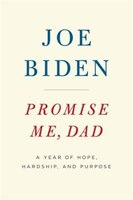 Promise Me, Dad: A Year Of Hope, Hardship, And Purpose
