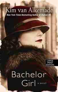 Bachelor Girl: (Large  Print) by Kim Van Alkemade
