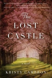 The Lost Castle: (Large  Print) by Kristy Cambron
