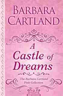 A Castle Of Dreams: (Large  Print) by Barbara Cartland