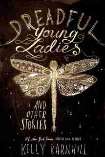 Dreadful Young Ladies And Other Stories: (Large  Print) de Kelly Barnhill