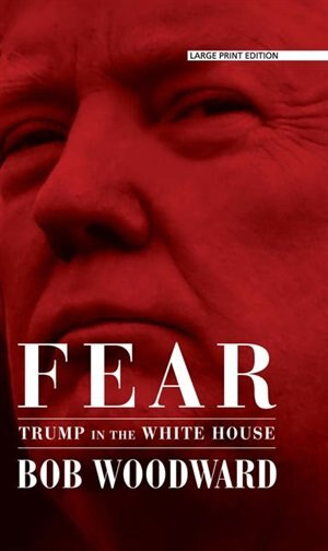Fear: Trump In The White House by Bob Woodward