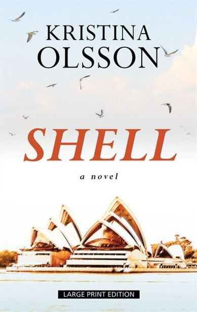 Shell: (Large  Print) by Kristina Olsson