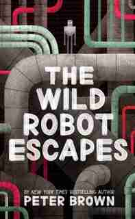 The Wild Robot Escapes: (Large  Print) by Peter Brown