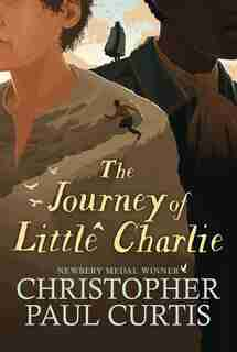 The Journey Of Little Charlie: (Large  Print) by Christopher Paul Curtis