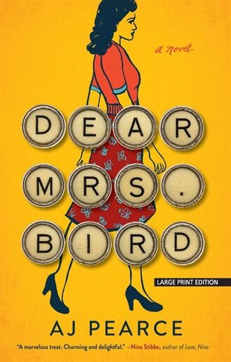 Dear Mrs. Bird by A. J. Pearce