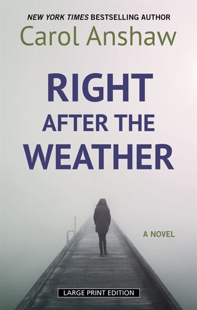 Right After The Weather by Anshaw