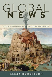 Global News: Reporting Conflicts and Cosmopolitanism