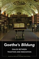 Goethe's «Bildung»: Dialog Between Tradition and Innovation