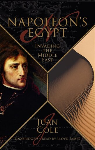 NapoleonÆs Egypt MP3: The Invention of the Middle East by Juan Cole