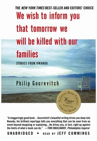 We Wish to Inform You That Tomorrow We Will Be Killed with Our Families MP3: Stories from Rwanda
