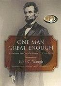 One Man Great Enough MP3: Abraham LincolnÆs Road to Civil War