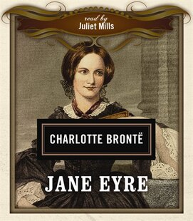 Jane Eyre: Classics Read By Celebrities Series
