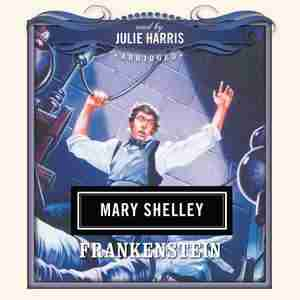 Frankenstein: Classics Read By Celebrities Series by Mary Shelley