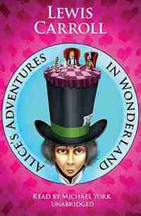 Alice's Adventures In Wonderland: Classic Collection by Lewis Carroll
