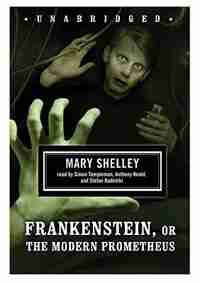 Frankenstein, or The Modern Prometheus MP3: Classic Collection by Mary Shelley