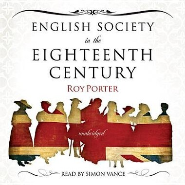English Society In The Eighteenth Century by Roy Porter