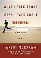 What I Talk about When I Talk about Running MP3: A Memoir