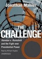 The Challenge MP3: Hamdan v. Rumsfeld and the Fight over Presidential Power