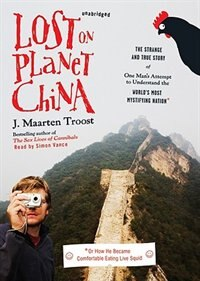 Book Lost on Planet China MP3: The Strange and True Story of One ManÆs Attempt to Understand the WorldÆs… by J. Maarten Troost