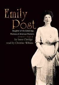 Emily Post MP3: Daughter of the Gilded Age, Mistress of American Manners