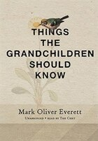 Things The Grandchildren Should Know: A Memoir