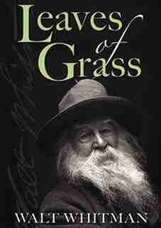 Leaves Of Grass: Classic Collection de Walt Whitman