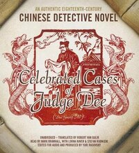 Celebrated Cases Of Judge Dee (dee Goong An): An Authentic Eighteenth-century Chinese Detective…