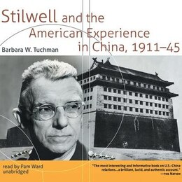 Book Stilwell And The American Experience In China, 1911-45 by Barbara W. Tuchman