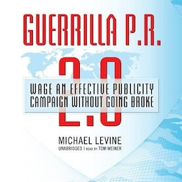 Book Guerrilla P.r. 2.0: Wage An Effective Publicity Campaign Without Going Broke by Michael Levine