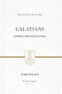 Galatians: Gospel-rooted Living