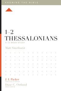 1-2 Thessalonians: A 12-week Study