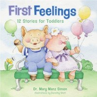 FIRST FEELINGS - 12 STORIES FOR TODDLERS