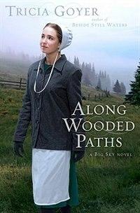 ALONG WOODED PATHS: A Novel