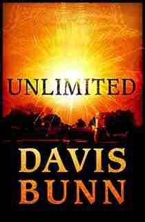 UNLIMITED: A Novel by Davis Bunn, Davis
