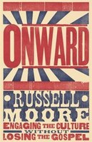 ONWARD: Engaging the Culture without Losingthe Gospel