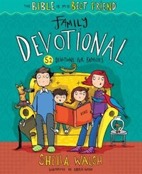 BIBLE IS MY BEST FRIEND FAMILY DEVOTIONAL: 52 Devotions for Families