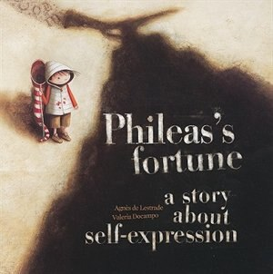 Phileas's Fortune: A Story About Self-Expression by Valeria Docampo