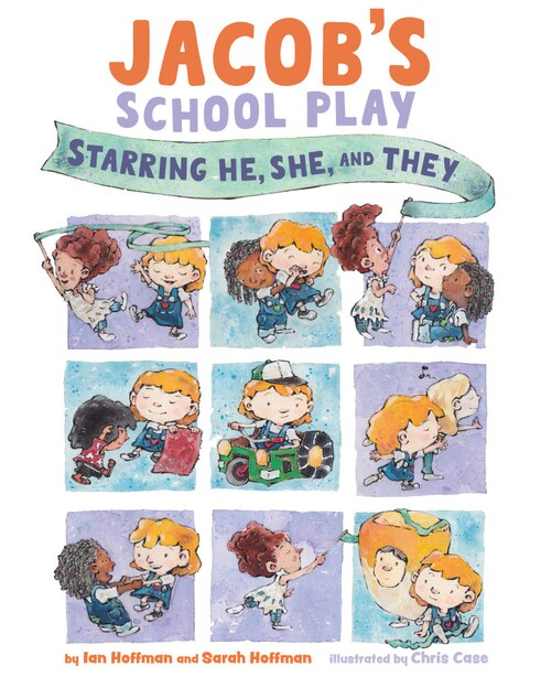 Jacob's School Play: Starring He, She, And They by Ian Hoffman