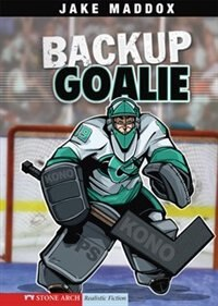 Book Backup Goalie by Jake Maddox