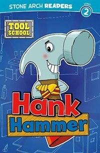 Hank Hammer by Adria F Klein