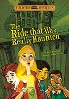 Field Trip Mysteries: The Ride That Was Really Haunted