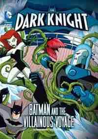 The Dark Knight: Batman and the Villainous Voyage by Scott Sonneborn