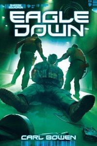 Shadow Squadron: Eagle Down by Carl Bowen