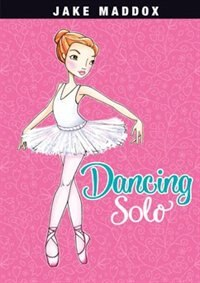 Dancing Solo by Jake Maddox