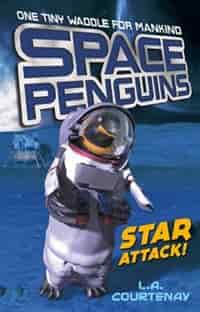 Space Penguins Star Attack! by Lucy Courtenay